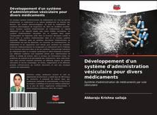 Couverture de Développement d'un système d'administration vésiculaire pour divers médicaments