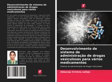 Copertina di Desenvolvimento de sistema de administração de drogas vesiculosas para vários medicamentos
