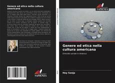 Bookcover of Genere ed etica nella cultura americana
