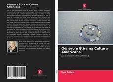 Bookcover of Género e Ética na Cultura Americana
