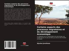 Couverture de Certains aspects des processus migratoires et du développement économique