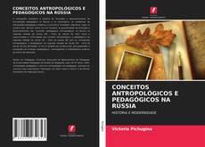 Portada del libro de CONCEITOS ANTROPOLÓGICOS E PEDAGÓGICOS NA RÚSSIA