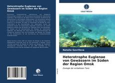 Heterotrophe Euglenae von Gewässern im Süden der Region Omsk kitap kapağı