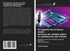 Buchcover von El impacto de la banca móvil Servicio de calidad sobre la satisfacción del cliente