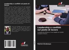Bookcover of Leadership e conflitti sul posto di lavoro