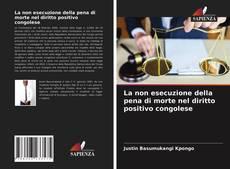 Capa do livro de La non esecuzione della pena di morte nel diritto positivo congolese