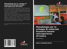 Bookcover of Metodologia per lo sviluppo di materiale formativo basato sull'esperienza all'estero