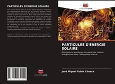 Couverture de PARTICULES D'ÉNERGIE SOLAIRE