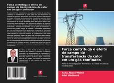 Buchcover von Força centrífuga e efeito de campo de transferência de calor em um gás confinado