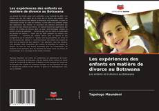 Couverture de Les expériences des enfants en matière de divorce au Botswana