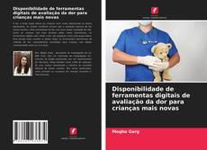 Borítókép a  Disponibilidade de ferramentas digitais de avaliação da dor para crianças mais novas - hoz