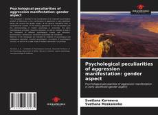 Psychological peculiarities of aggression manifestation: gender aspect kitap kapağı