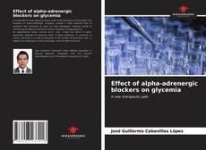 Buchcover von Effect of alpha-adrenergic blockers on glycemia