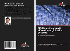 Copertina di Effetto dei bloccanti alfa-adrenergici sulla glicemia