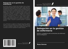Portada del libro de Delegación en la gestión de enfermería