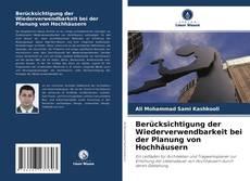 Buchcover von Berücksichtigung der Wiederverwendbarkeit bei der Planung von Hochhäusern