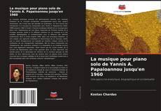 Bookcover of La musique pour piano solo de Yannis A. Papaioannou jusqu'en 1960