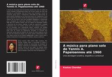 Bookcover of A música para piano solo de Yannis A. Papaioannou até 1960