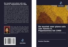 Bookcover of De muziek voor piano solo van Yannis A. Papaioannou tot 1960
