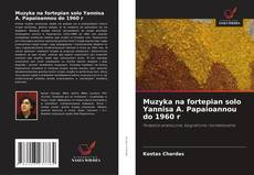 Bookcover of Muzyka na fortepian solo Yannisa A. Papaioannou do 1960 r