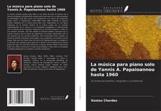 Bookcover of La música para piano solo de Yannis A. Papaioannou hasta 1960