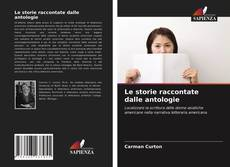 Bookcover of Le storie raccontate dalle antologie