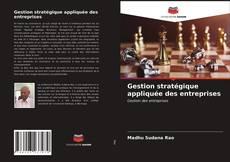 Bookcover of Gestion stratégique appliquée des entreprises