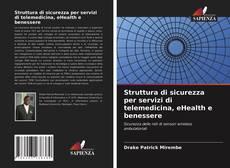Bookcover of Struttura di sicurezza per servizi di telemedicina, eHealth e benessere