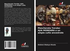 Bookcover of Mascherata Yoruba: AJIA MONGARA e un ampio culto ancestrale