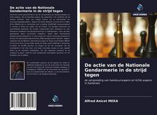Portada del libro de De actie van de Nationale Gendarmerie in de strijd tegen