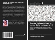 Portada del libro de Gestión del cambio en el sector de la sociedad civil