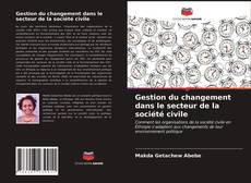 Обложка Gestion du changement dans le secteur de la société civile
