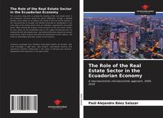 Обложка The Role of the Real Estate Sector in the Ecuadorian Economy