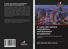 Bookcover of Il ruolo del settore immobiliare nell'economia ecuadoriana