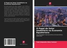 Capa do livro de O Papel do Setor Imobiliário na Economia Equatoriana