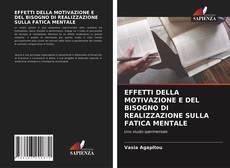 EFFETTI DELLA MOTIVAZIONE E DEL BISOGNO DI REALIZZAZIONE SULLA FATICA MENTALE kitap kapağı