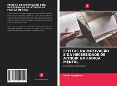 Borítókép a  EFEITOS DA MOTIVAÇÃO E DA NECESSIDADE DE ATINGIR NA FADIGA MENTAL - hoz