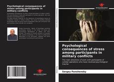 Buchcover von Psychological consequences of stress among participants in military conflicts