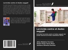Bookcover of Larvicida contra el Aedes aegypti