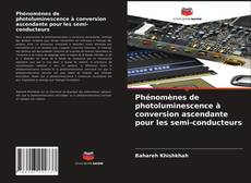 Copertina di Phénomènes de photoluminescence à conversion ascendante pour les semi-conducteurs
