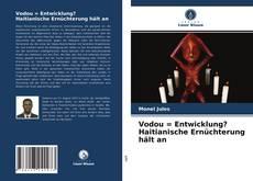 Buchcover von Vodou = Entwicklung? Haitianische Ernüchterung hält an