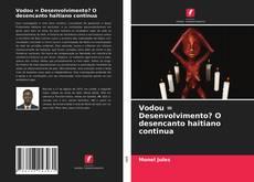 Bookcover of Vodou = Desenvolvimento? O desencanto haitiano continua