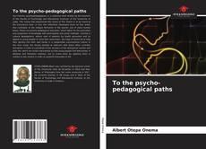 Buchcover von To the psycho-pedagogical paths