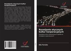 Rozwijanie etycznych kultur korporacyjnych kitap kapağı