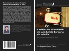 Capa do livro de Cambios en el escenario de la industria bancaria de la India