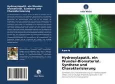Hydroxylapatit, ein Wunder-Biomaterial. Synthese und Charakterisierung的封面
