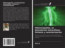 Hidroxiapatita, un biomaterial maravilloso. Síntesis y caracterización的封面