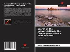 Bookcover of Search of the Interpretation in the Contemporary Dance Work Pneuma