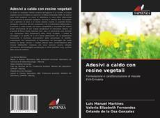 Portada del libro de Adesivi a caldo con resine vegetali