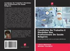 Copertina di Condições De Trabalho E Morbidez Dos Profissionais De Saúde Búlgaros
